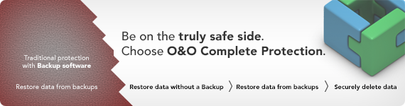 Be on the truly safe side. Choose O&O Complete Protection.